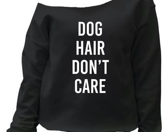 Dog Hair Don't Care Funny Pet Humor Women's Off-the-Shoulder Sweatshirt Top