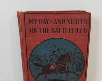Antique Civil War Book 1887: My Days And Nights In The Battlefield Coffin