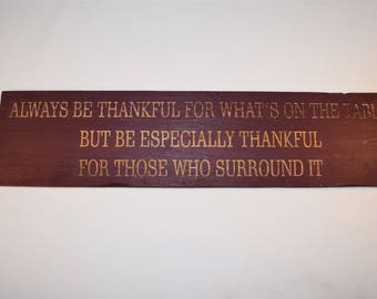 Engraved Pallet Wood Sign- Always be Thankful for Whats on the Table But Be Especially Thankful for Those Who Surround It | 20x5 | Family