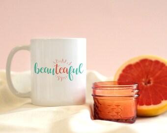 Beau-tea-ful Mug, Tea lovers, Tea Drinker, Tea Gifts, Teacup, Tea puns, Cute Mug