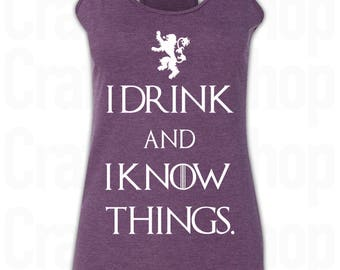 I Drink and I Know Things Shirt. I Drink and I Know Things Tank Top. Game of Thrones Shirt. Game of Thrones Tank Top. S - 2XL. Party Tank.