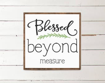 Blessed Beyond Measure Wood Sign - Home Decor - Scripture Sign - Christian - Wedding Gift - Personalized Sign - Personalized Home Decor