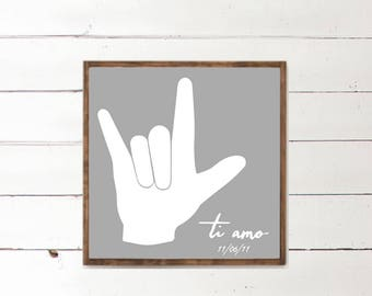 I love you Wood Sign - Ti Amo Sign language - Personalized Wooden Signs - Wall Decor - Wall Art - Custom Wood Signs - Wall Decor - Home
