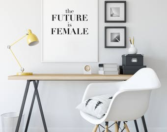 The Future is Female Print, Feminist Quote Print, Feminism Art, Custom Print, Female Print, Home Decor, Office Decor, Gallery Wall Art