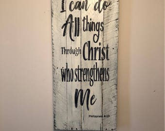 Scripture Sign I Can Do All Things Through Christ Who Strengthens Me Philippians 4:13 Made To Order Wood Scripture Sign | FREE SHIPPING
