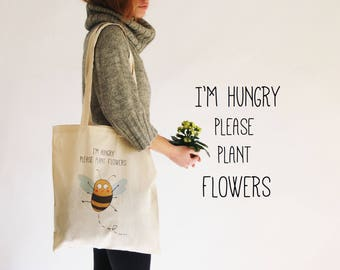 Tote bag, I'm Hungry please plant flowers, Zero waste, Bee, Flowers