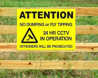 ATTENTION No Dumping or Fly Tipping 24 HR cctv in Operation... - SIGN Outdoor & Waterproof. Multiple Size and Material Options Available.
