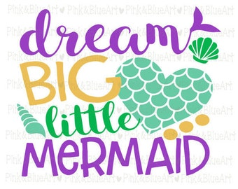 Dream big little mermaid SVG Clipart Cut Files Silhouette Cameo Svg for Cricut and Vinyl File cutting Digital cuts file DXF Png Pdf Eps