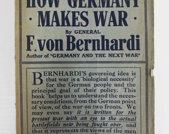 WWI 1914 War Book by General of Cavalry F. von Bernhardi, How Germany Makes War