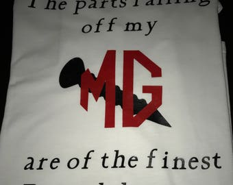 The Parts Falling Off My MG Are Of The Finest British Heritage T-Shirt