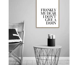 FRANKLY MY DEAR I Don't Give a Damn, Gone with the Wind Print, Clark Gable Quote, Clark Gable Download, 1939 Print, Fashion Print, Printable