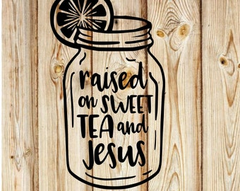 Raised on Sweet Tea & Jesus Decal