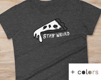 STAY WEIRD shirt, Pizza shirt, womens t-shirt, graphic tee, weird tee, melting pizza face t-shirt, gift for girlfriend, funny tee, party tee