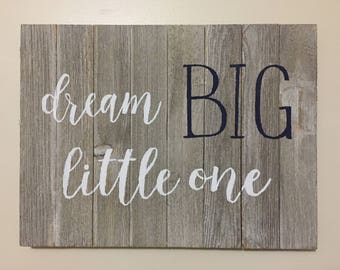 Nursery Sign, Painted Wooden Sign, Dream Big Little One Sign, Baby Shower Gift, Nursery Decor, Hand Painted Wood Sign