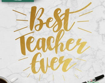 Best Teacher Ever SVG, Best Teacher Cutting File, School svg, Teacher SVG for Cricut, Silhouette, printable Clipart, png dxf jpeg svg