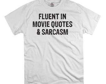 Fluent in movie quotes and sarcasm t shirt tee shirt gift dad fathers day shirt, movie quote t shirt, sarcasm t shirt, sarcastic t shirt