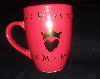 Red Queen - All ways here are My Way Mug