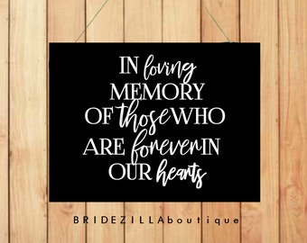 In Loving Memory Of Those Who Are Forever In Our Heart Chalkboard Wedding Sign