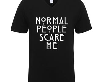 Normal People Scare Me Funny Clothing Adult Unisex T-Shirts Men Size V Neck Tee Shirts for Men and Women