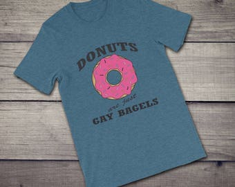 Donuts are just gay bagels T-Shirt, bagel lover gift, funny lgbt gift, funny donuts gift, funny gift idea, eat more hole foods, donuts lover