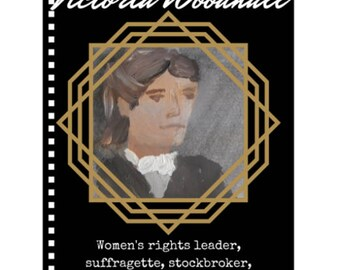 Victoria Woodhull Notebook - Badass Ladies of History Journal