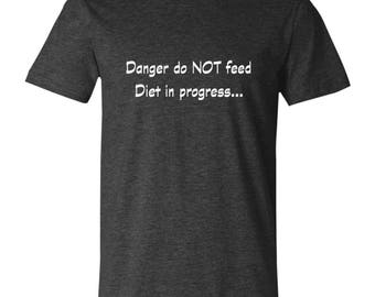 Unisex T-Shirt Danger Do Not Feed Diet In Progress, Tee, Gym, Fitness, Dieting, Cross Fit, Gym Clothes, Workout, Athletic, Health