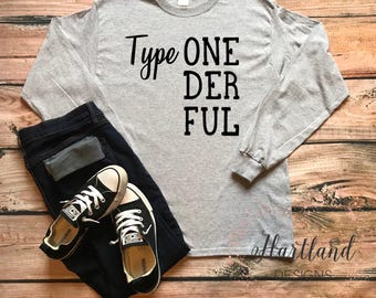 Type 1 Diabetic Shirt- Type ONEDERFUL Shirt- Type 1 Diabetes Shirt- Type 1 Diabetic Shirt- Type ONEDERFUL Diabetes Shirt- Diabetic Shirt