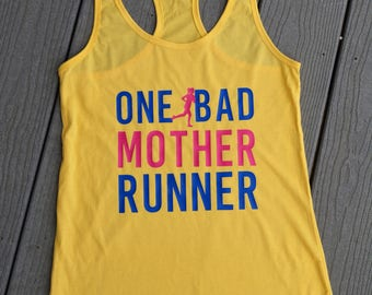 One Bad Mother Runner--racerback tank; Next level; running; workout gear; graphic tank