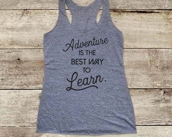 Adventure is the Best Way to Learn camping mountains hiking walking - Soft Tri-blend Soft Racerback Tank fitness gym yoga birthday gift