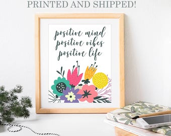 Positive Mind Positive Vibes Positive Life Art Print, 8x10 in, Printed and Shipped, Office Print, Classroom Art, Teachers, Floral Art