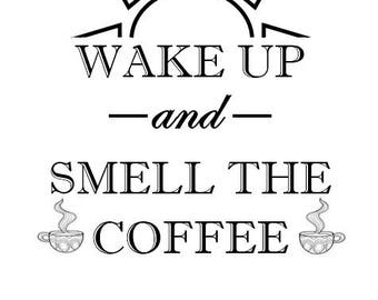 Printable Art-- Wake up and smell the coffee