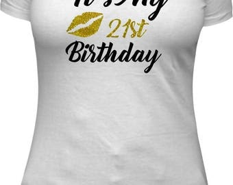 It's my 21st Birthday 21 shirt tshirt t shirt birthday shirt women adult birthday shirt ladies birthday shirt gift ladies shirt white gold