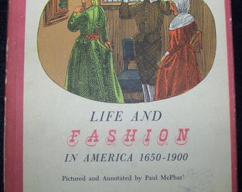 Vintage Book Life And Fashion In America 1650-1900
