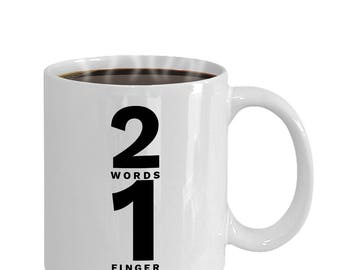2 Fingers 1 Word Snarky Coffee for Non-Morning People 11 oz White Ceramic