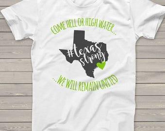 Hurricane Harvey T-shirt Hell or Highwater #texas #united #texasstrong TXS-002