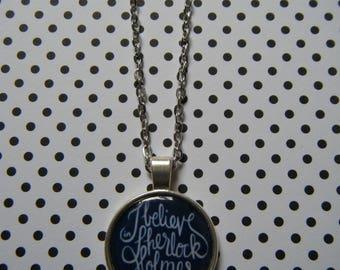I believe in Sherlock Holmes silver pendant necklace