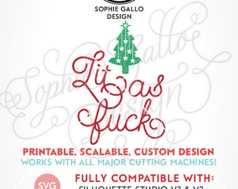 Lit as Fuck Christmas Quote SVG DXF png digital download files for Silhouette Cricut vector clip art graphics Vinyl Cutting Machine Print