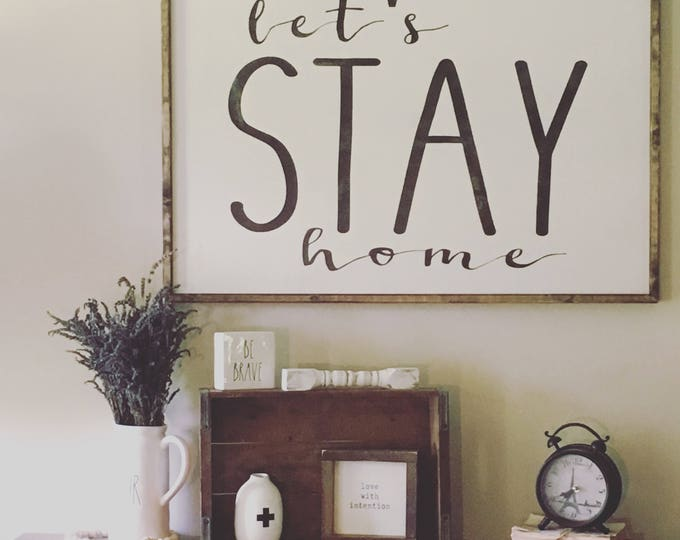 Featured listing image: Let's stay home sign, lets stay home, wood home sign, large framed wood sign, wood wall decor, gallery wall sign, farmhouse sign