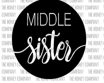 Middle Sister SVG PNG DXF Family Instant Download Silhouette Cricut Cut Files for Vinyl Cutting Machines Vector File