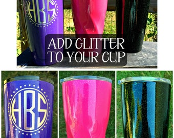 Add GLITTER topcoat to your cup- any stainless steel powder coated tumbler or can cooler, ADD-ON listing- pink, silver, green, blue, gold