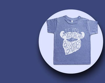 Funny Big Brother Graphic Tee - If You Mustache I'm Big Brother Shirt - Boys Top - Boys Shirt - Boys' Clothing - Boy Toddler