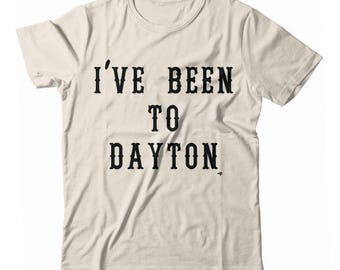 I've Been to Dayton UNISEX T-shirt