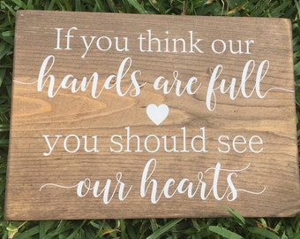 If you think our hands are full you should see our hearts Sign, Custom Wood Sign, Painted Wood Sign, Family Decor, Home Decor, Wall Hanging