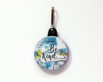 Be Kind Zipper charm, Be Kind Zipper pull, Blue, Stocking stuffer, backpack zipper pull, Gift for her, Be Kind to Others (7754)