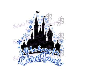Christmas Collection: Disney Christmas I'll be Home for Christmas Disney Castle DIY Digital File