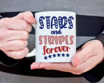 Stars and Stripes Forever Coffee Mug 4th of July Cup American Flag Patriotic Gift for Military Americana Mug Independence Day Gift for Her
