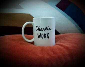 """COFFEE MUG """"Charlie Work"""" Always Sunny in Philadelphia Coffee Cup. Personalize Your Own Too!!!"""