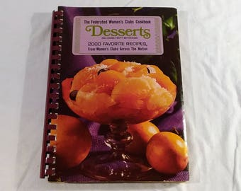 """Vintage Cookbook, """"Desserts: 2000 Favorite Recipes From Women's Clubs Across the Nation"""" 1969."""