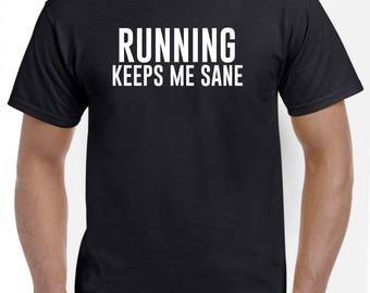 Running Keeps Me Sane Funny Runner Shirt Gift