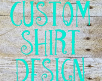 Custom shirt design | Etsy